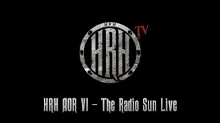 HRH TV – The Radio Sun Live @ HRH AOR VI 2018