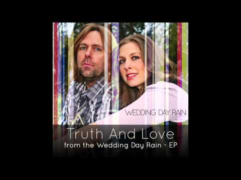 Truth And Love from Wedding Day Rain [AUDIO ONLY]