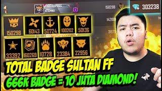 INI DIA TOTAL BADGE SULTAN! ABIS 10JUTA DIAMONDS = 2MILYAR RUPIAH! - FREE FIRE INDONESIA