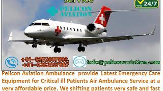 Best ICU Facility Air Ambulance Service from Mumbai to Delhi At a Low-Cost
