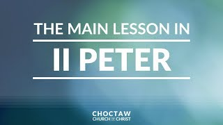 The Main Lesson in II Peter