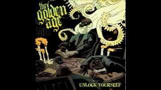 THE GOLDEN AGE - UNLOCK YOURSELF - full album