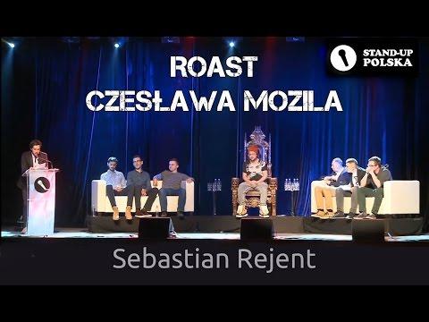 Sebastian Rejent - Roast Czesława Mozila