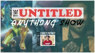 The Untitled Anything Show (2/12/18)