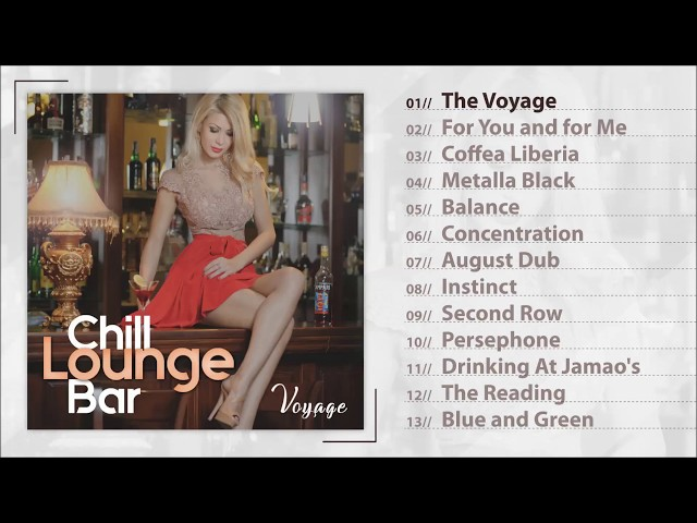 Lounge Boulevard - Chill Lounge Bar Voyage Album Pre-listen [Official]