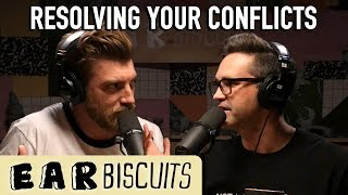 Resolving Your Conflicts | Ear Biscuits Ep. 146 - dooclip.me