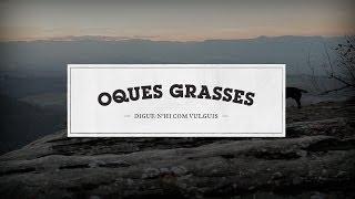 Oques Grasses - Petxina Lliure