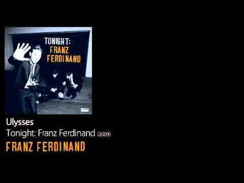Ulysses - Tonight: Franz Ferdinand [2009] - Franz Ferdinand