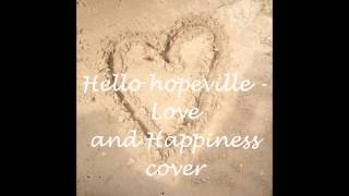 Hello hopeville - Love and Happiness cover