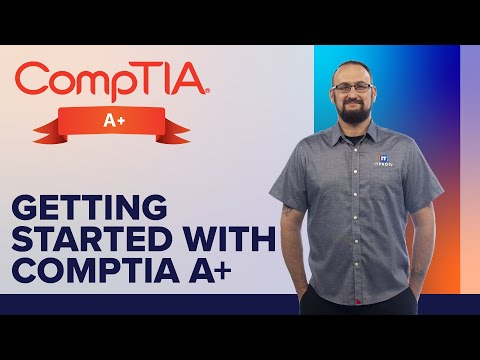 Getting Started with CompTIA A+ Certification Exam - YouTube