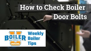 Checking the Boiler Door Bolts - Weekly Boiler Tips