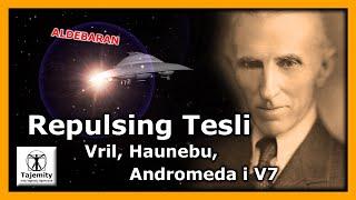 Repulsing Tesli – Vril, Haunebu, Andromeda i V7