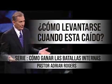 ¿CÓMO LEVANTARSE CUANDO ESTA CAÍDO? | Pastor Adrian Rogers. Predicaciones, estudios bíblicos.