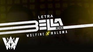 Bella , Wolfine Y Maluma -