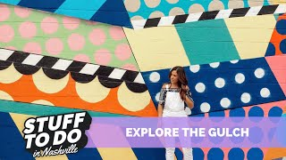 THE GULCH | Go Explore Nashville