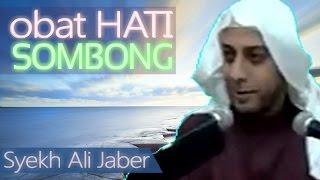 Obat Hati Yg Sombong - Ceramah Syekh Ali Jaber