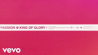 Passion   King Of Glory (Lyric VideoLive) Ft. Kristian Stanfill