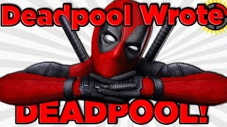 Film Theory: Did Deadpool WRITE Deadpool?!?