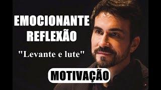Levante E Lute, Nunca Pare De Lutar   Pe. Fábio De Melo (MOTIVAÇÃO 2019) (EMOCIONANTE REFLEXÃO)