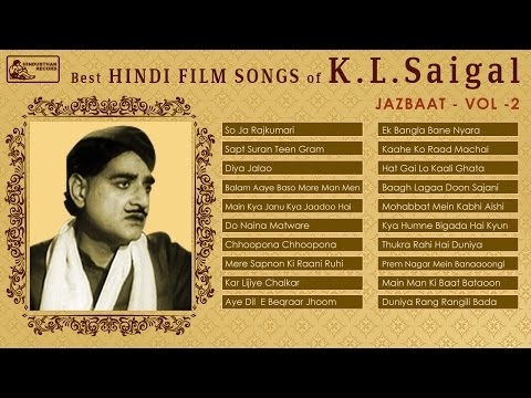 Best of KL Saigal | Jazbaat Vol 2 | Old Hindi Film Songs | KL Saigal Songs