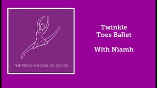 Twinkle toes ballet with Niamh