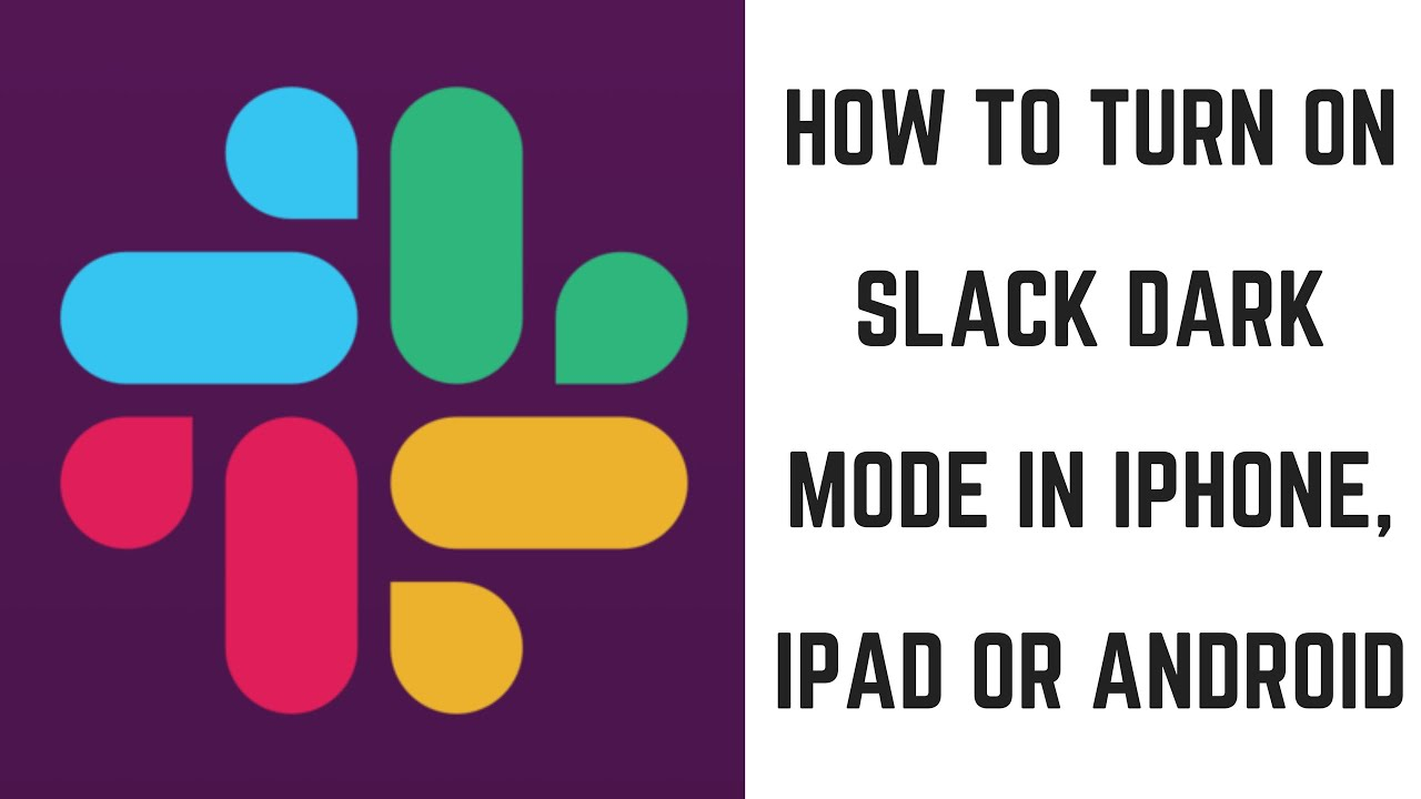 Enable dark mode for Slack on iPhone and Android