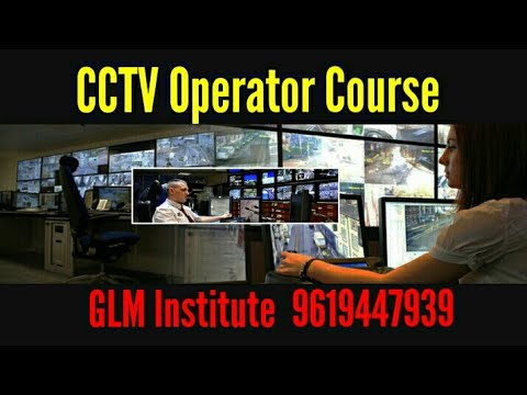 CCTV OPERATOR COURSE TRAINING BY GLM INSTITUTE ...