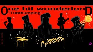 "ONE HIT WONDERLAND: ""Tubthumping"" by Chumbawamba"