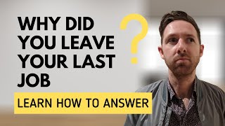 Why Do You Want To Leave Your Current Job Answer
