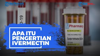 Apa Itu Ivermectin? Obat yang Diklaim Ampuh Obati Pasien Covid-19 di India