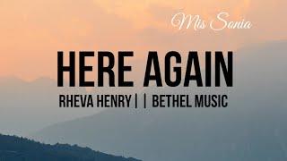 Rheva Henry - Here Again   Spontaneous  Bethel Music  lyric video cover Mis Sonia