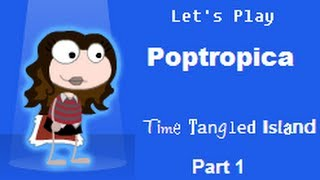 Let's Play Poptropica: Time Tangled Island Part 1