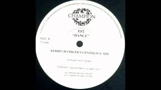 Earth People - Dance (Kerri Chandler's Centro Fly Mix)
