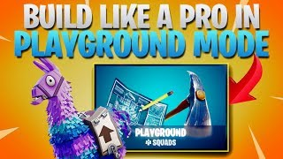 Top 3 Tips For Better Building in PLAYGROUND MODE!  (Fortnite Battle Royale)