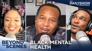 Therapy in the Black Community - Beyond the Scenes | The Daily Show