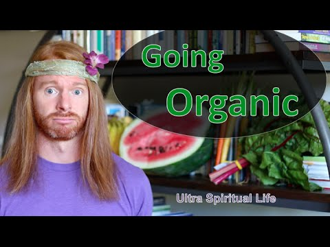 Going Organic - Ultra Spiritual Life episode 37