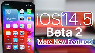 iOS 14.5 Beta 2 - More New Features