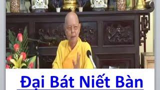 Kinh Đại Bát Niết Bàn. Phẩm Kim Cang Bất Hoại Thân! Như Huyên Thiền Sư. (Hay Vô Cùng)