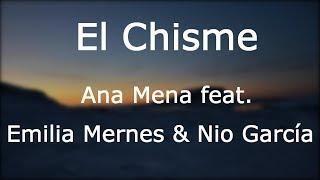 Ana Mena, Nio Garcia, Emilia - El Chisme [Lyrics/Letra]