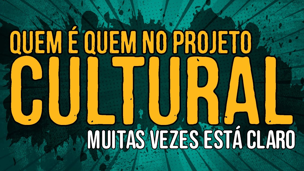 Quem é Quem no Projeto Cultural?