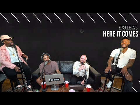 The Joe Budden Podcast Episode 276   Here It Comes