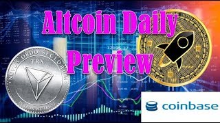 Altcoin Daily Preview: Tron (TRX) Could Bounce back, CoinBase Prospects Bullish for Stellar Lumens