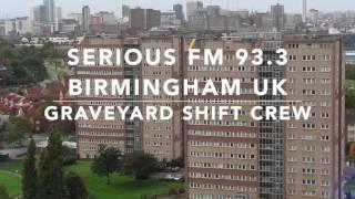 Graveyard Shift Crew - Serious FM 93.3 - Birmingham UK