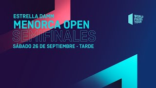 Semifinales Tarde-Estrella Damm MenorcaOpen 2020- World Padel Tour