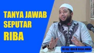 Tanya Jawab Seputar RIBA  Ustadz Khalid Basalamah