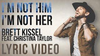Brett Kissel I'm Not Him, I'm Not Her
