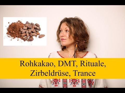 Rohkakao, DMT, Zirbeldrüse, Trance - Bewusstseinserweiternde Zustände