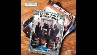Above The Law - Ballin - Livin' Like Hustlers