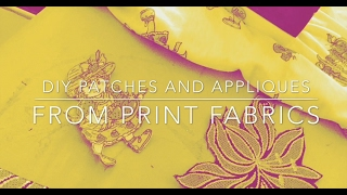 DIY Patches And Appliques From Print Fabrics