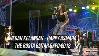 Wegah Kelangan - Happy Asmara The Rosta Blitar Expo 2018